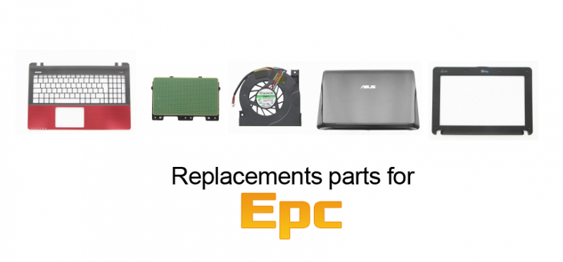 Replacements parts for Asus EPC